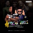 Ossy-ness ft hycurrent  African Girls