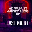 MD Wapa_Ft_Jahvey Bless up_Last nigt