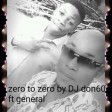 Zero to zero by DJ don60 ft general