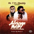 Mr T ft Obeddy - African Baby