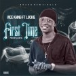 Vice Khing X LUCKIE - FIRST TIME