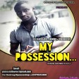 MY POSSESSION_(PROD. BY RICHKILLER-EXCLUSIVE)