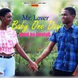 Mr Lover - Baby One Day prod by BentyB