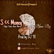 Birave Boy - S€€_$_Money_(_Prod_by_DJ_YK_)