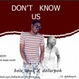 bola apex ft dollarpoh - don't know us
