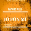 Rapkhid Willz-Jo Fun Mi