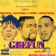 Bonny B  ft. Blessing & Seriki - Gbefun [legiTBeat]