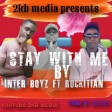 Stay with me by inter-boyz ft roctian