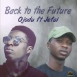 Back to the future Ojodu ft Jefal