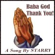 BABA GOD THANK YOU-STARRY